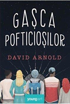 Gasca pofticiosilor/David Arnold