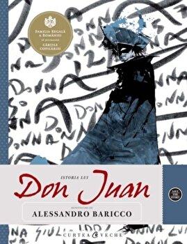 Istoria lui Don Juan/A. Baricco de la Curtea Veche