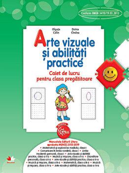Arte vizuale si abilitati practice. Caiet de lucru pentru clasa pregatitoare/*** de la Litera educational