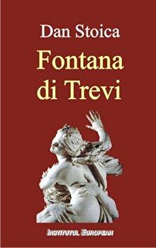 Fontana di Trevi/Dan Stoica de la Institutul European