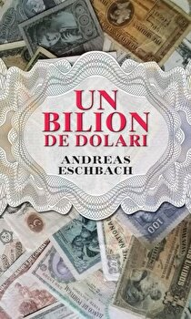 Un bilion de dolari/Andreas Eschbach