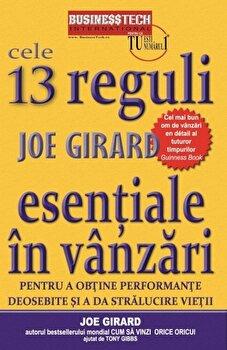 Cele 13 reguli esentiale in vanzari/Joe Girard de la Business Tech