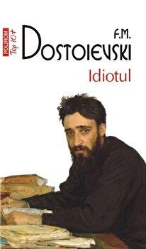 Idiotul (Top 10+)/F. M. Dostoievski de la Polirom