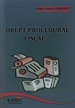 Drept procedural fiscal/Nadia Cerasela Dariescu