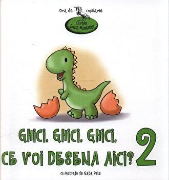 Ghici, ghici, ghici ce voi desena aici ' Vol. 2/Lucia Muntean de la Genesis