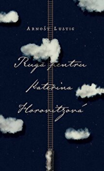 Ruga pentru Katerina Horovitzova/Arnost Lustig de la Curtea Veche