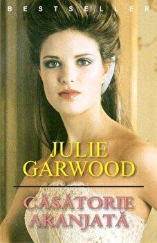 Casatorie aranjata/Julie Garwood
