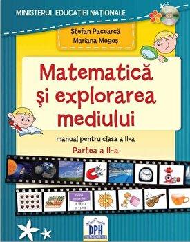 Matematica si explorarea mediului – Manual pentru Clasa a II-a, Partea a II-a/Stefan Pacearca, Mariana Mogos de la DPH