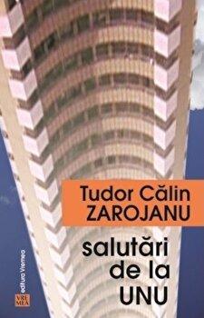 Salutari de la unu/Tudor Calin Zarojanu de la Vremea