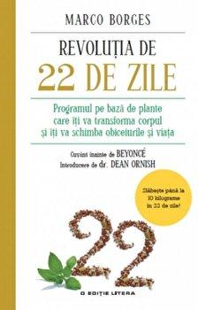 Revolutia de 22 de zile. Programul pe baza de plante care iti va transforma corpul si iti va schimba obiceiurile si viata/Marco Borges de la Litera