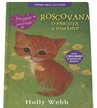 Roscovana, o pisicuta a nimanui./Holly webb de la Litera