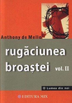 Rugaciunea broastei -Vol. 2/Anthony de Mello de la Mix