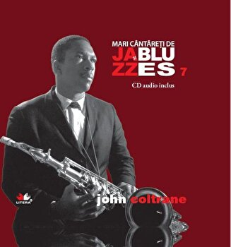 John Coltrane, Mari cantareti de Jazz si Blues, Vol. 7/*** de la Litera