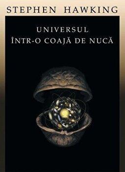Universul intr-o coaja de nuca/Stephen Hawking de la Humanitas
