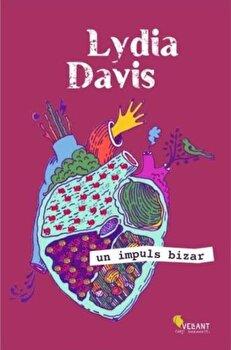 Un impuls bizar/Lydia Davis de la Vellant