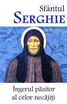 Sfantul Serghie de Radonej. Ingerul pazitor al celor necajiti/*** de la Ortodoxia