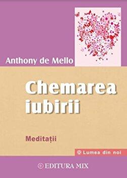 Chemarea Iubirii/Anthony de Mello