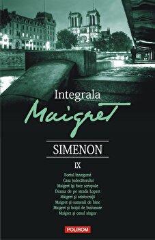 Integrala Maigret IX/Georges Simenon de la Polirom