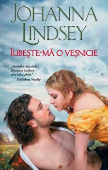 Iubeste-ma o vesnicie/Johanna Lindsey de la Alma