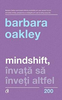 Mindshift. Invata sa inveti altfel/Barbara Oakley