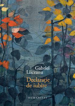 Declaratie de iubire/Gabriel Liiceanu de la Humanitas