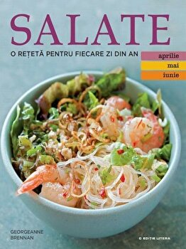 Salate. O reteta pentru fiecare zi din an. Vol. 2/Georgeanne Brennan de la Litera