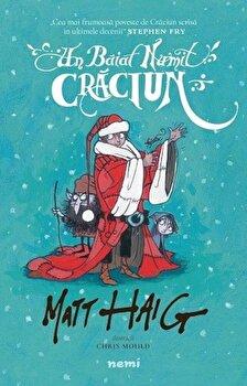 Un baiat numit Craciun/Matt Haig de la Nemira