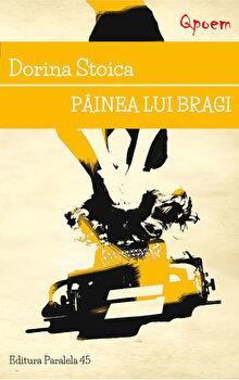 Painea lui bragi/Dorin Stoica de la Paralela 45