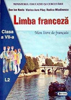 Limba franceza L2. Manual pentru clasa a VII-a/Dan Ion Nasta, Viorica Aura Paus, Rodica Mladinescu