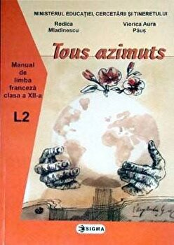 Limba franceza L2. Manual clasa a XII-a/Aura Viorica Paus, Rodica Mladinescu de la Sigma