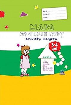 Mapa copilului istet. activitati integrate. Grupa Mica. 3-4 ani/Stefania Antonovici, Dorina Fenechiu de la DPH
