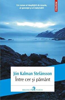 Intre cer si pamant/Jon Kalman Stefansson de la Polirom