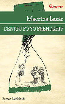 Senkiu fo yo frendship/Macrina Lazar de la Paralela 45