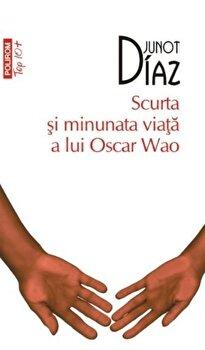 Scurta si minunata viata a lui Oscar Wao/Junot Diaz