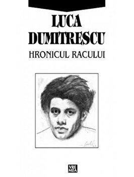 Hronicul Racului/Luca Dumitrescu de la Vremea