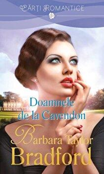 Doamnele din Cavendon/Barbara Taylor Bradford de la Lira