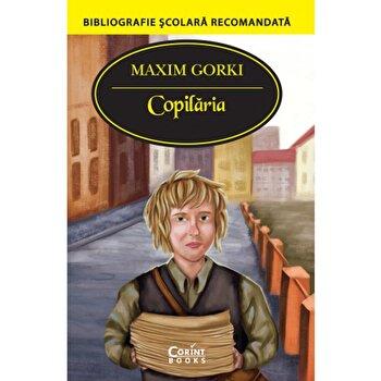 Copilaria (in traducerea lui Cezar Petrescu)/Maxim Gorki de la Corint