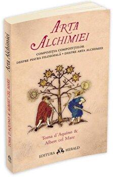 Arta alchimiei (Compozitia Compozitiilor – Despre Piatra Filosofala – Despre Arta Alchimiei)/Albert cel mare de la Herald