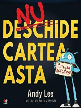 Nu deschide cartea asta !/Andy Lee de la Litera