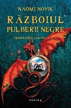 Razboiul pulberii negre, Temeraire, Vol. 3/Naomi Novik de la Nemira