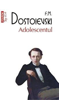 Adolescentul (Top 10+)/F.M. Dostoievski de la Polirom