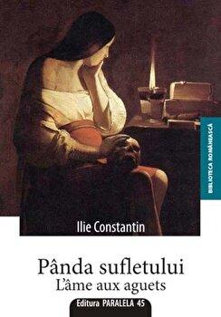 Panda sufletului / L'ame aux aguets/Ilie Constantin