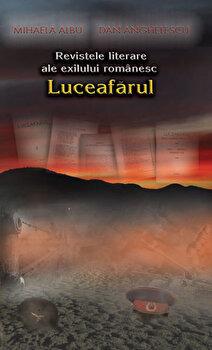 Revistele literare ale exilului romanesc: Luceafarul/Mihaela Albu, Dan Anghelescu de la Ideea Europeana