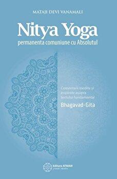 Nitya Yoga. Permanenta comuniune cu Absolutul/Mataji Devi Vanamali de la ATMAN