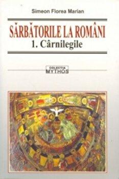 Sarbatorile la romani, Vol. I-III/Simion Florea Marian de la Saeculum I.O.