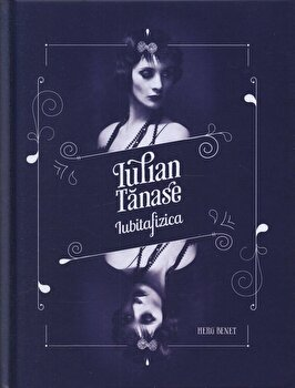 Iubitafizica/Iulia Tanase de la Herg Benet