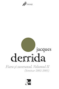 Fiara si suveranul, Vol. II (Seminar 2002-2003)/Jacques Derrida de la Tact