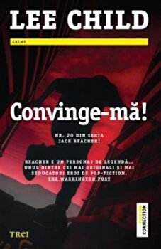 Convinge-ma!/Lee Child de la Trei