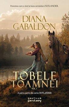 Tobele toamnei vol. 1 (Seria Outlander, partea a IV-a)/Diana Gabaldon de la Nemira