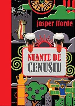 Nuante de cenusiu/Jasper Fforde de la Litera